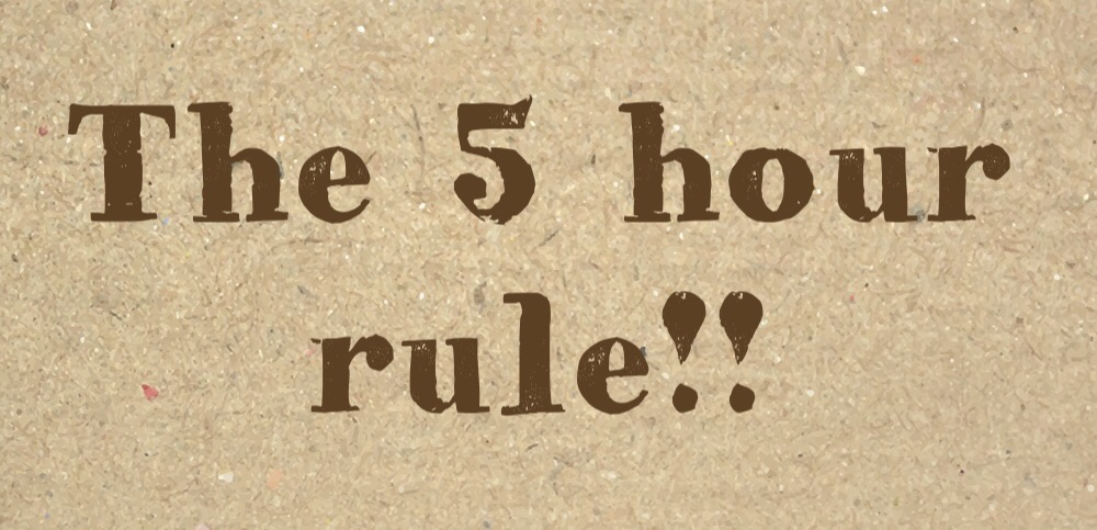 The 5 hr rule